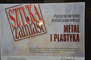 Sztuka zamiast… Metal i plastyka. Plastyczne warsztaty profilaktyczno–twórcze