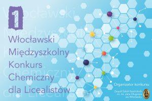 I Włocławski Międzyszkolny Konkurs Chemiczny dla Licealistów za nami!